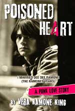 Poisoned Heart: I Married Dee Dee Ramone (The Ramones Years)
