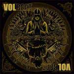 VOLBEAT: Beyond Heaven, Above Hell
